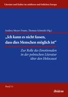 Thomas Schmidt: Die Rolle des Emotionalen in der polnischen Literatur über den Holocaust
