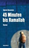 Gabriel Bornstein: 45 Minuten bis Ramallah ★★★