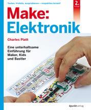 Make: Elektronik - Eine unterhaltsame Einführung für Maker, Kids und Bastler
