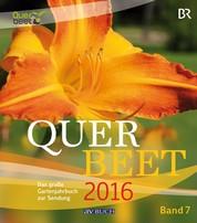 Querbeet Band 7 (2016) - Das große Gartenjahrbuch 2016