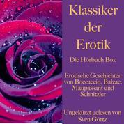Klassiker der Erotik: Die Hörbuch Box - Erotische Geschichten von Boccaccio, Balzac und Maupassant