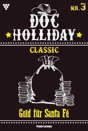 Doc Holliday Classic 3 – Western - Gold für Santa Fé