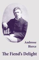 Ambrose Bierce: The Fiend's Delight (novella + short stories + poetry)