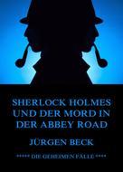 Jürgen Beck: Sherlock Holmes und der Mord in der Abbey Road ★