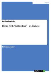 "Henry Roth ""Call it sleep"" - an Analysis"
