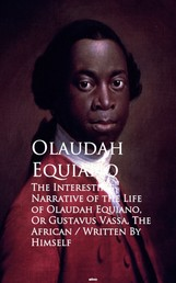 The Interesting Narrative of the Life of Olaustavus Vassa, The African - Bestsellers and famous Books