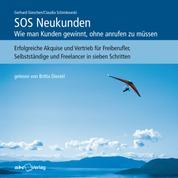 SOS Neukunden - Wie man Kunden gewinnt, ohne anrufen zu müssen