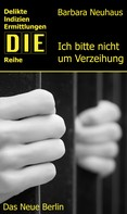 Barbara Neuhaus: Ich bitte nicht um Verzeihung ★★★★
