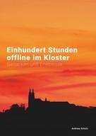 Andreas Schulz: Einhundert Stunden offline im Kloster