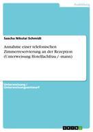 Sascha Nikolai Schmidt: Annahme einer telefonischen Zimmerreservierung an der Rezeption (Unterweisung Hotelfachfrau / -mann)
