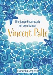 Vincent Palle - Eine junge Feuerqualle