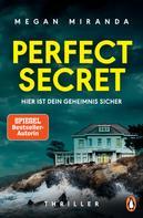 Megan Miranda: Perfect Secret – Hier ist Dein Geheimnis sicher ★★★★