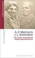 Gerhard Aumüller: A. F. Marcus & J. L. Schönlein