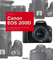Kamerabuch Canon EOS 200D - Die perfekte Kamera für den Einstieg in die DSLR-Fotografie
