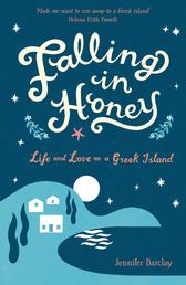 Falling in Honey - Life and Love on a Greek Island