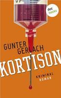 Gunter Gerlach: Kortison: Die Allergie-Trilogie - Band 1 ★★★