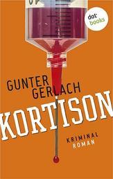 Kortison: Die Allergie-Trilogie - Band 1 - Kriminalroman