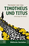 Hermann von Lips: Timotheus und Titus