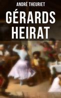 André Theuriet: Gérards Heirat