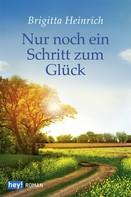 Brigitta Heinrich: Nur noch ein Schritt zum Glück ★★★★