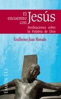 Guillermo Juan Morado: El encuentro con Jesús