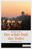 Roland Stark: Der wilde Duft des Todes ★★★★★