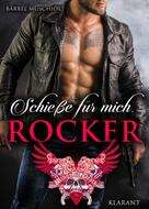 Bärbel Muschiol: Schieße für mich, Rocker ★★★★