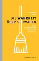 Andreas Braun: Die Wahrheit über Schwaben ★★★