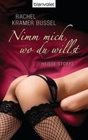 Rachel Kramer Bussel: Nimm mich, wo du willst ★★★