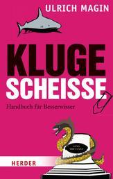 Kluge Scheiße - Handbuch für Besserwisser