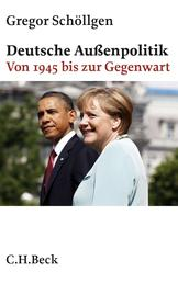 Deutsche Außenpolitik - Von 1945 bis zur Gegenwart