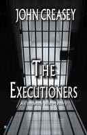 John Creasey: The Executioners