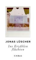 Jonas Lüscher: Ins Erzählen flüchten