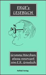 Grimms Märchen, etwas modernisiert