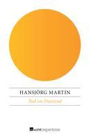 Hansjörg Martin: Tod im Dutzend