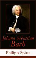 Philipp Spitta: Johann Sebastian Bach