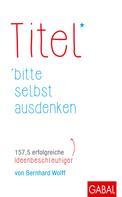 Bernhard Wolff: Titel bitte selbst ausdenken ★★★