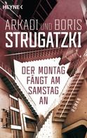 Arkadi Strugatzki: Der Montag fängt am Samstag an ★★★