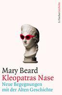 Mary Beard: Kleopatras Nase