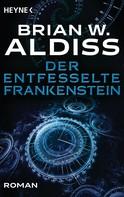 Brian W. Aldiss: Der entfesselte Frankenstein