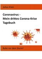 Julius Klain: Coronavirus - Mein drittes Corona-Krise Tagebuch