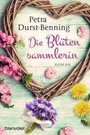 Petra Durst-Benning: Die Blütensammlerin ★★★★