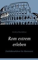 Herold zu Moschdehner: Rom extrem erleben ★