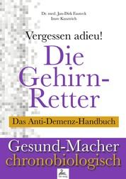 Die Gehirn-Retter - Vergessen Adieu! Das Anti-Demenz-Handbuch