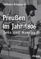 Wilhelm Bringmann: Preußen im Jahr 1806