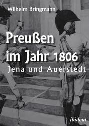 Preußen im Jahr 1806 - Jena und Auerstedt