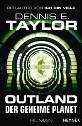 Outland - Der geheime Planet - Roman