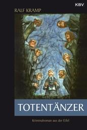 Totentänzer - Kriminalroman aus der Eifel