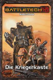 BattleTech Legenden 25 - Die Kriegerkaste