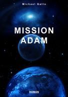 Michael Gallo: Mission Adam